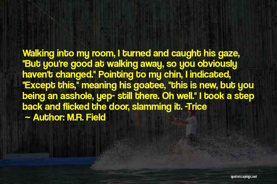Love You My Boy Quotes By M.R. Field