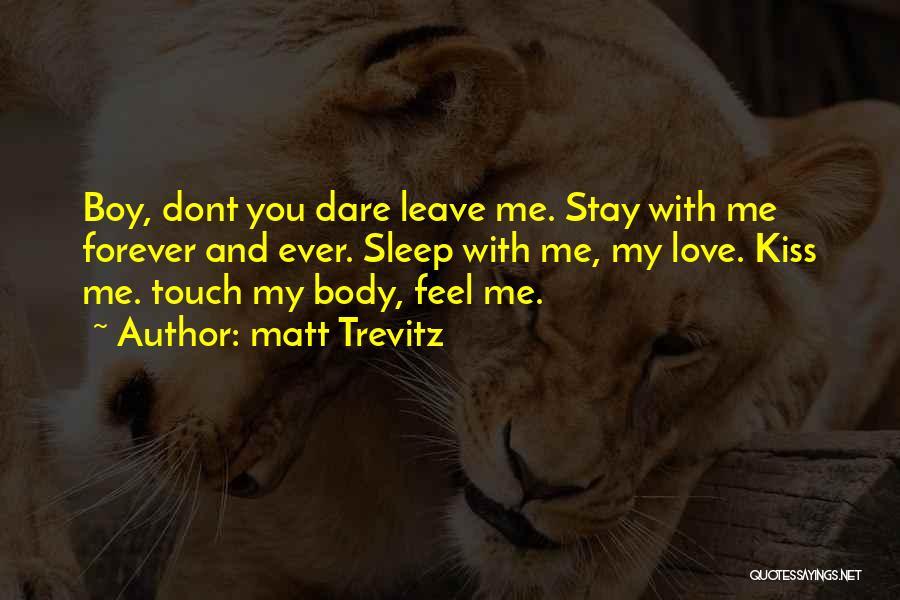 Love You My Boy Quotes By Matt Trevitz