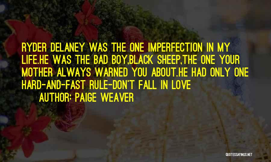 Love You My Boy Quotes By Paige Weaver