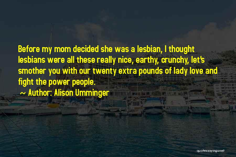 Love You My Lady Quotes By Alison Umminger