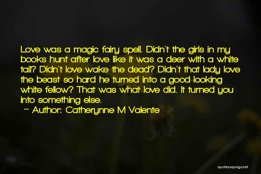 Love You My Lady Quotes By Catherynne M Valente
