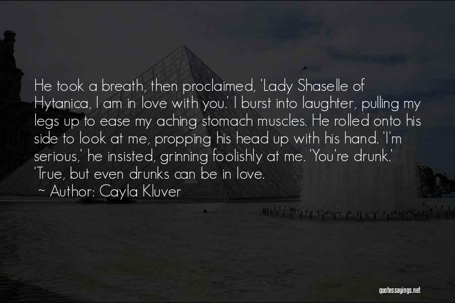 Love You My Lady Quotes By Cayla Kluver