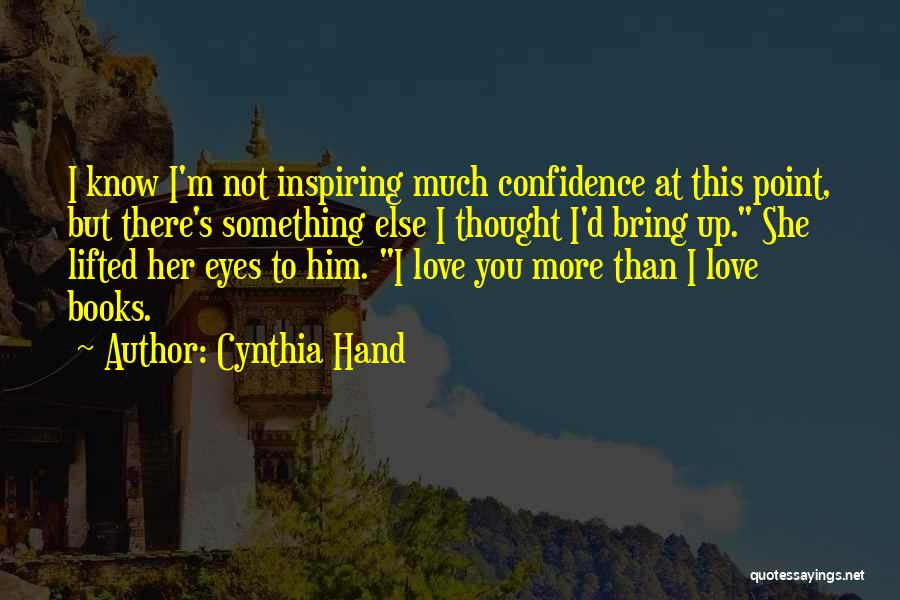 Love You My Lady Quotes By Cynthia Hand
