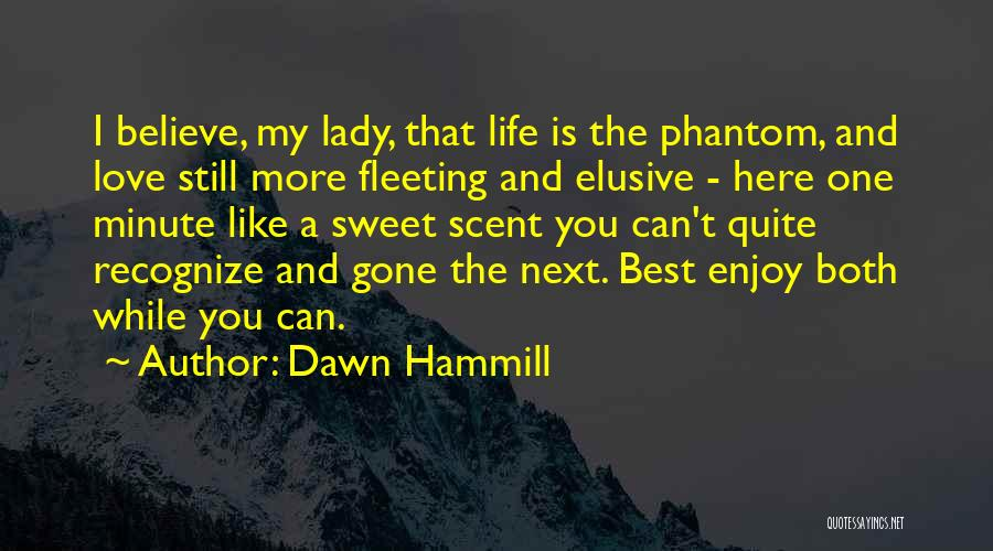 Love You My Lady Quotes By Dawn Hammill