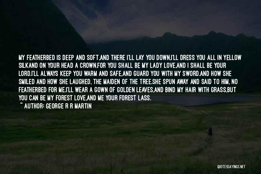 Love You My Lady Quotes By George R R Martin