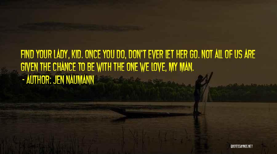 Love You My Lady Quotes By Jen Naumann