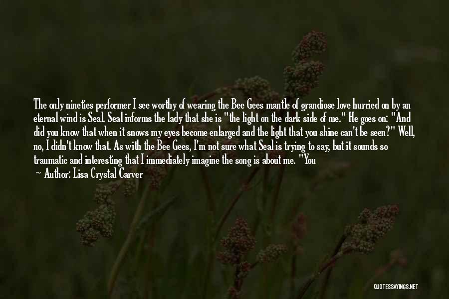 Love You My Lady Quotes By Lisa Crystal Carver