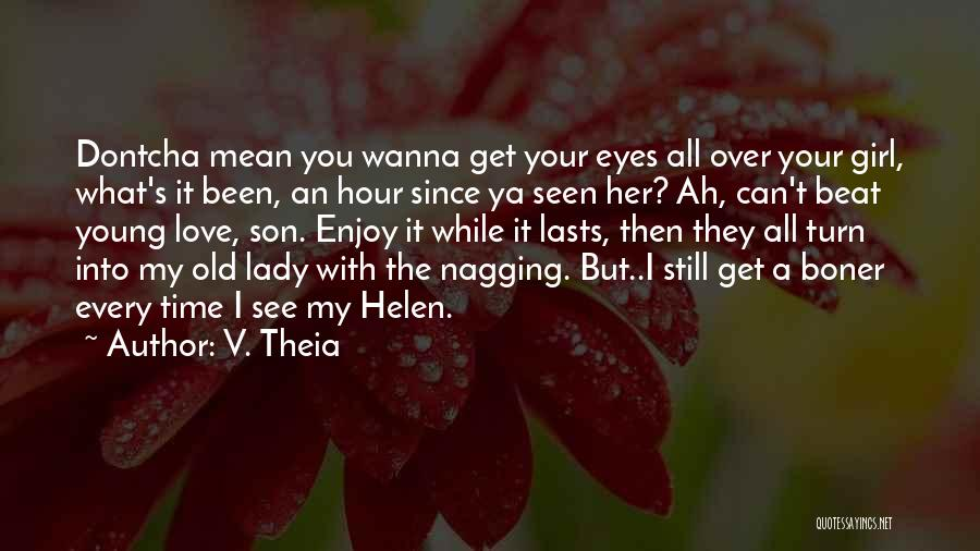 Love You My Lady Quotes By V. Theia