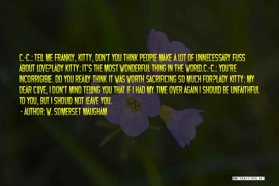 Love You My Lady Quotes By W. Somerset Maugham