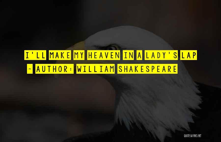Love You My Lady Quotes By William Shakespeare