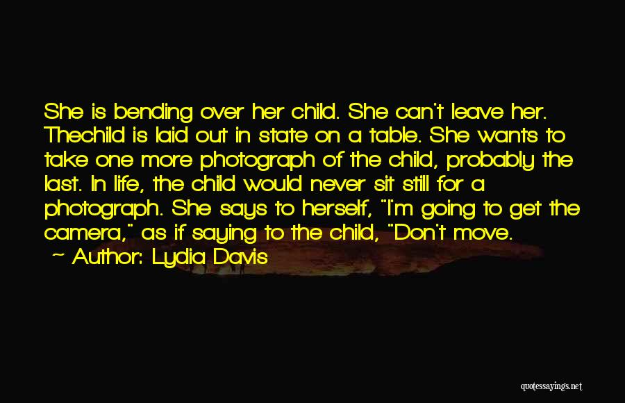 Love You Please Don't Leave Me Quotes By Lydia Davis