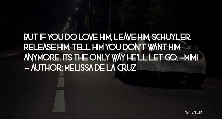 Love You Please Don't Leave Me Quotes By Melissa De La Cruz