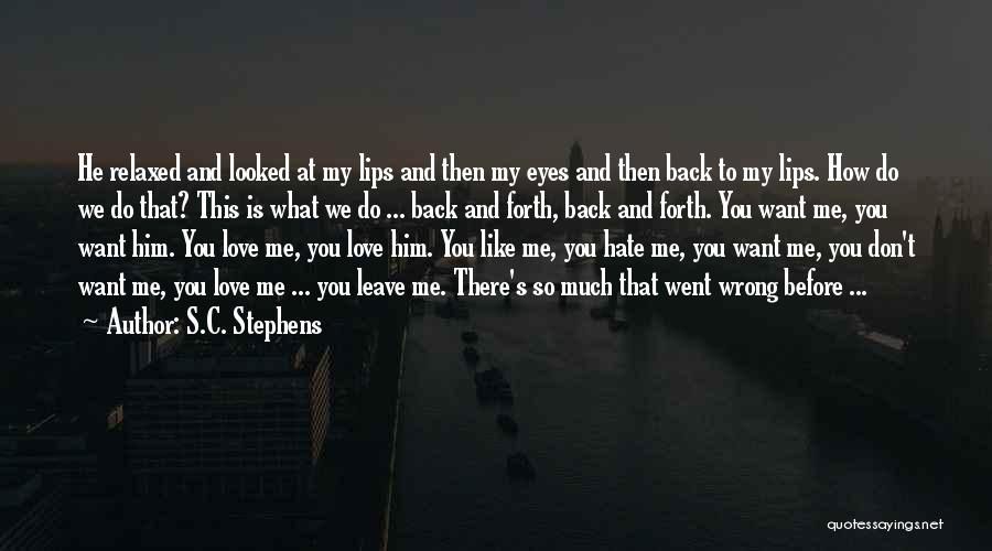 Love You Please Don't Leave Me Quotes By S.C. Stephens