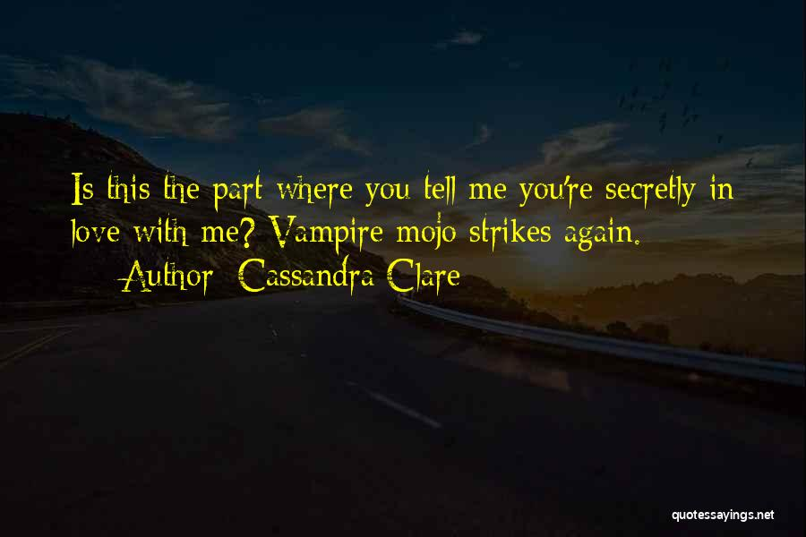 Love You Secretly Quotes By Cassandra Clare