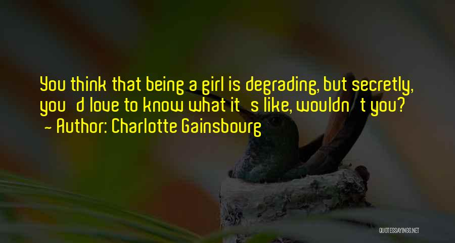 Love You Secretly Quotes By Charlotte Gainsbourg
