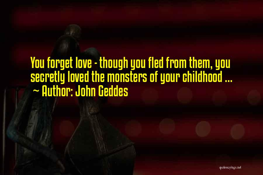 Love You Secretly Quotes By John Geddes