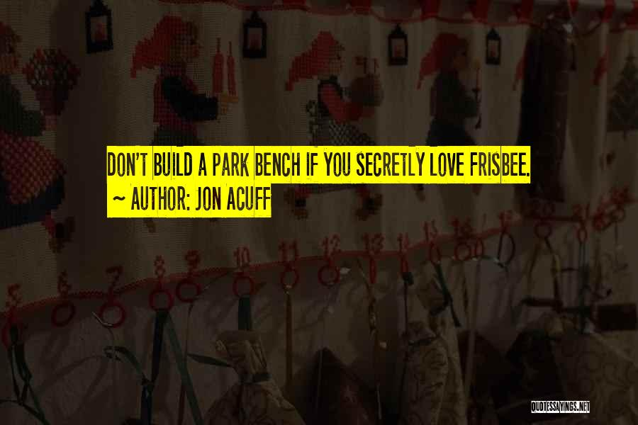 Love You Secretly Quotes By Jon Acuff