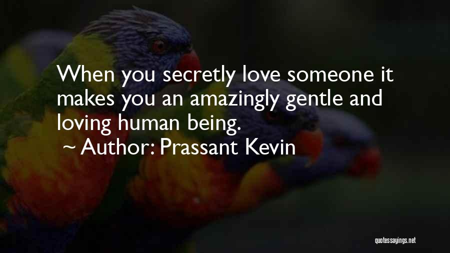 Love You Secretly Quotes By Prassant Kevin