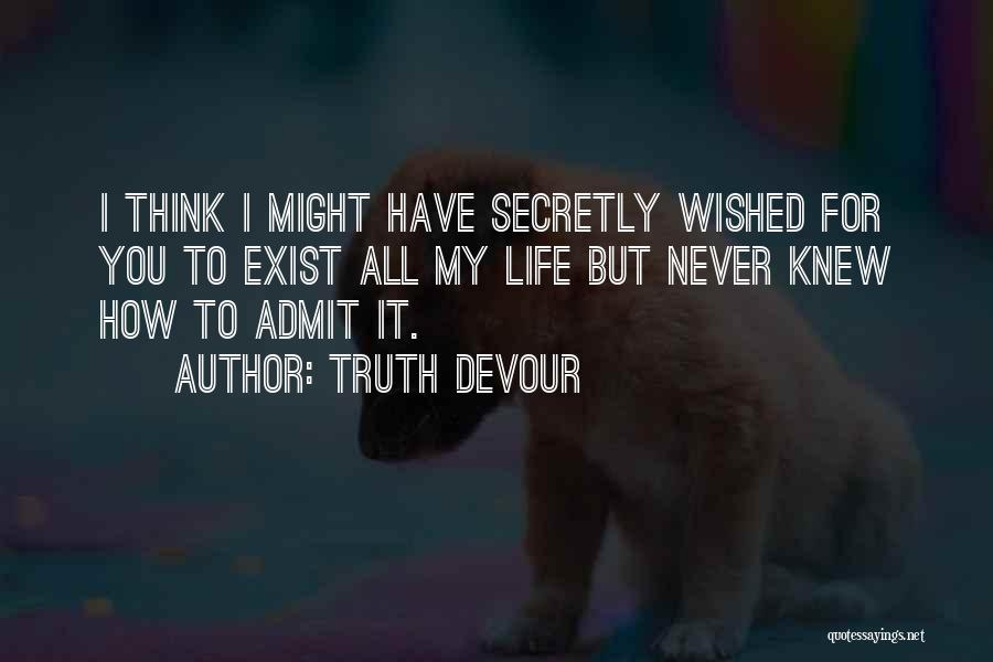Love You Secretly Quotes By Truth Devour