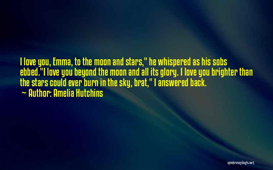 Love You To The Moon And Back Quotes By Amelia Hutchins