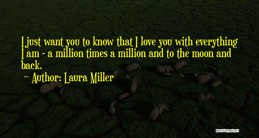 Love You To The Moon And Back Quotes By Laura Miller