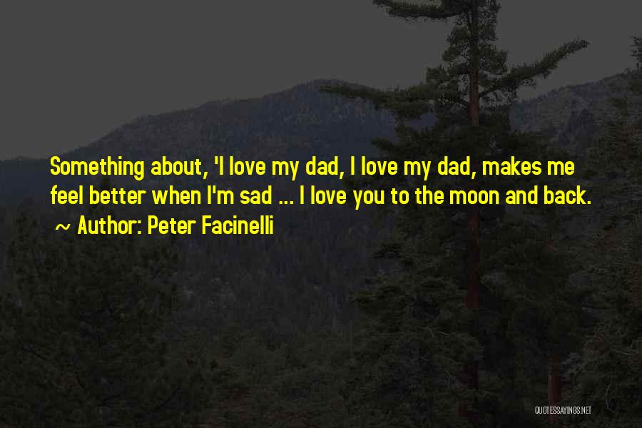 Love You To The Moon And Back Quotes By Peter Facinelli