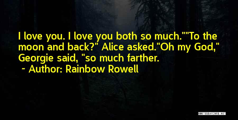 Love You To The Moon And Back Quotes By Rainbow Rowell
