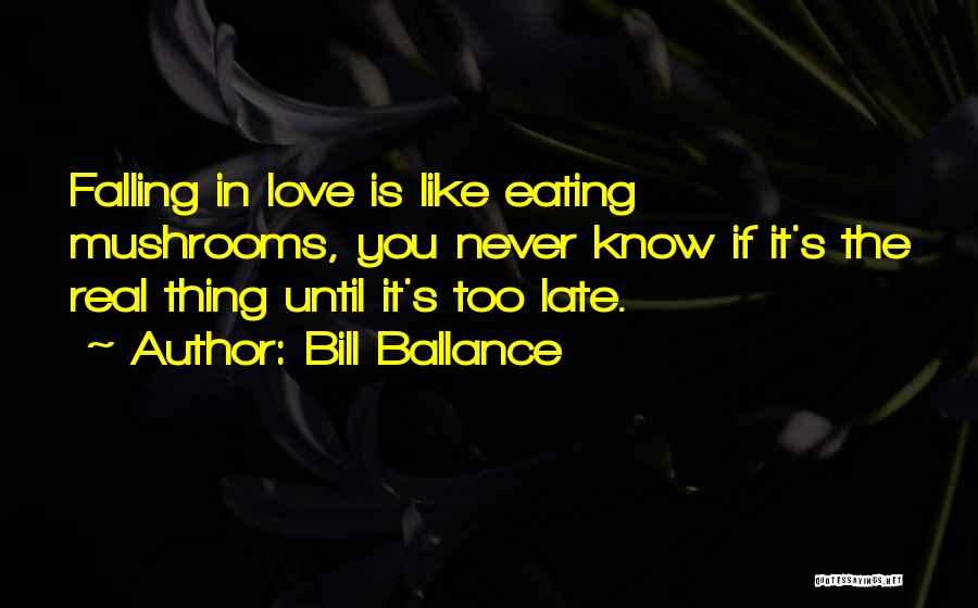 Love You Too Quotes By Bill Ballance