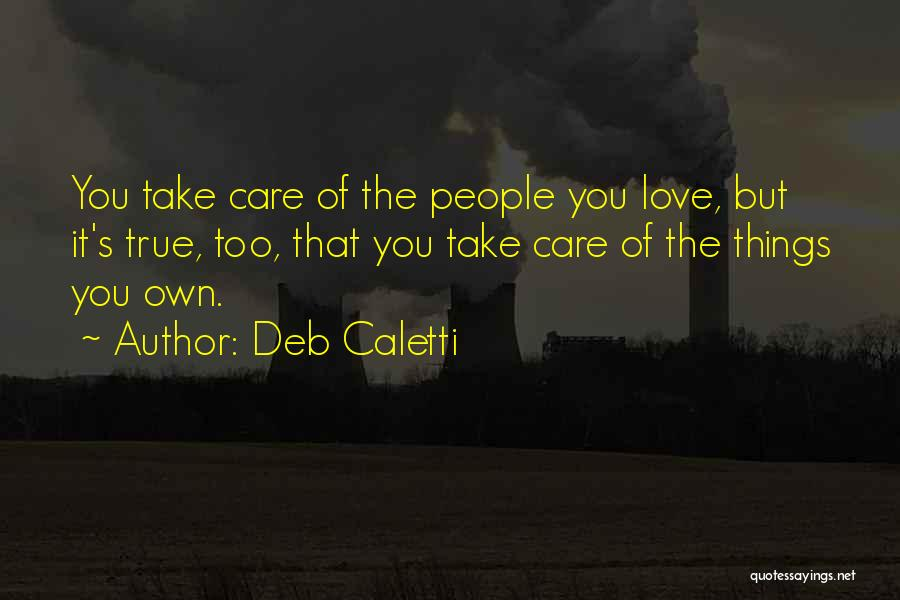 Love You Too Quotes By Deb Caletti