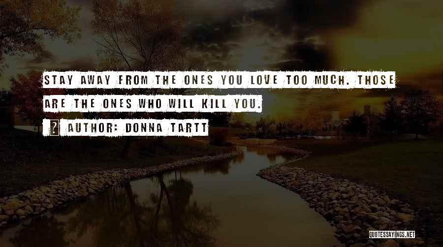 Love You Too Quotes By Donna Tartt
