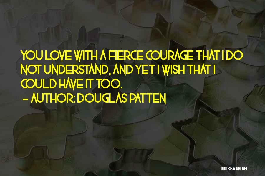Love You Too Quotes By Douglas Patten