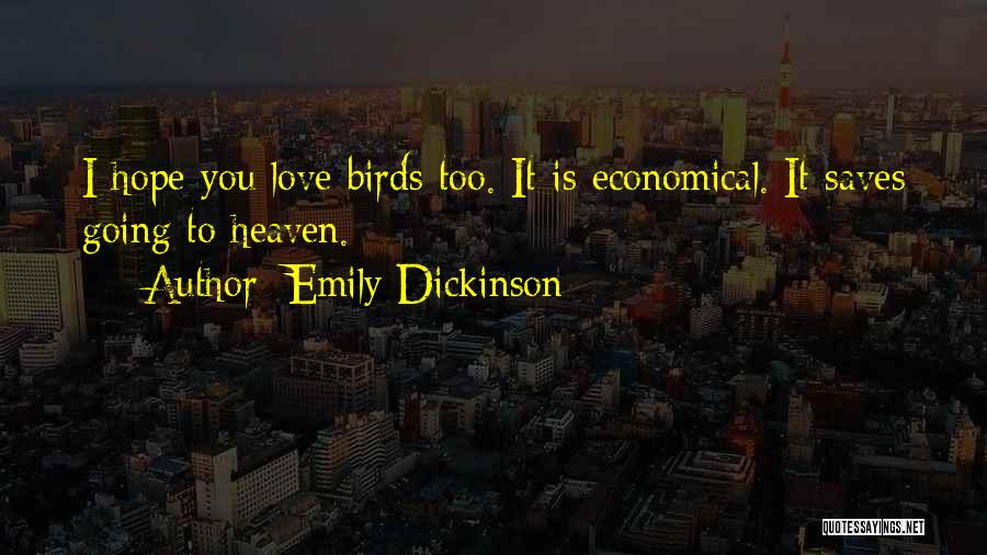 Love You Too Quotes By Emily Dickinson