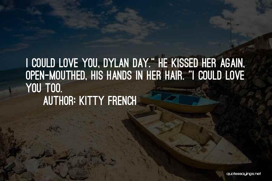 Love You Too Quotes By Kitty French