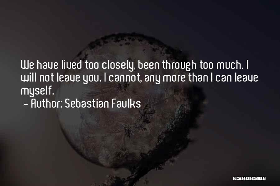 Love You Too Quotes By Sebastian Faulks