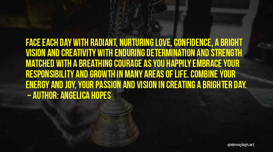 Love Your Day Quotes By Angelica Hopes