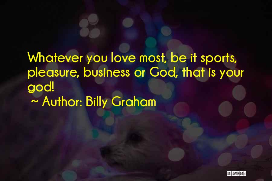 Love Your Day Quotes By Billy Graham