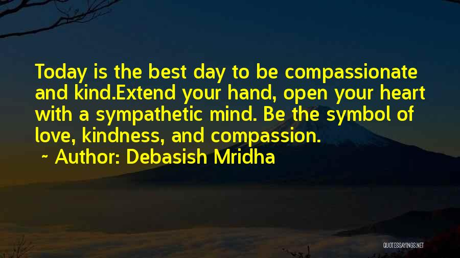 Love Your Day Quotes By Debasish Mridha