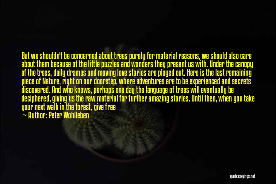 Love Your Day Quotes By Peter Wohlleben