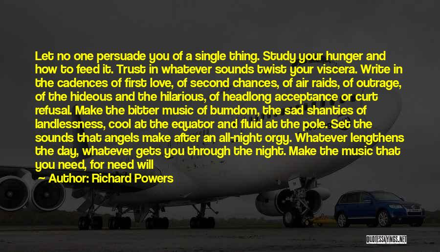 Love Your Day Quotes By Richard Powers