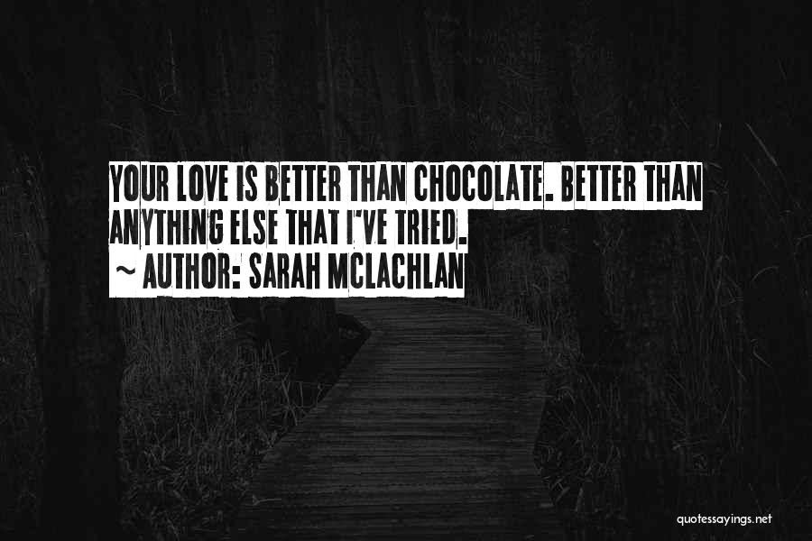 Love Your Day Quotes By Sarah McLachlan