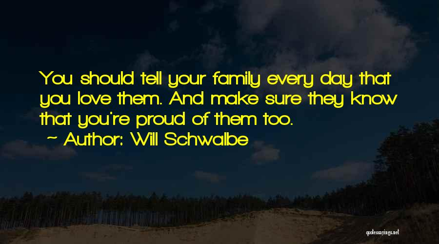 Love Your Day Quotes By Will Schwalbe