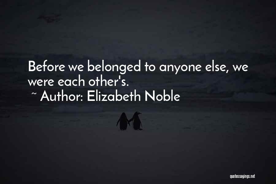 Love Yourself Before Anyone Else Quotes By Elizabeth Noble