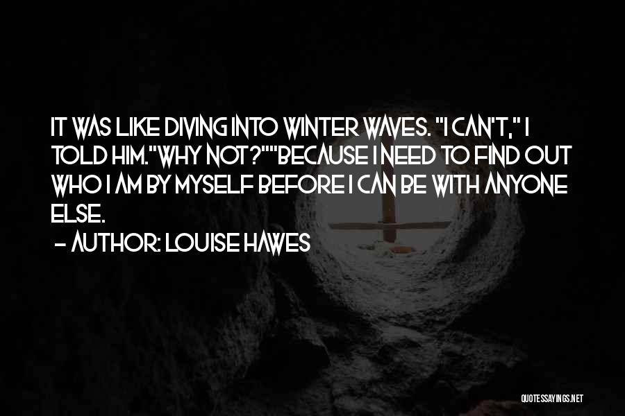 Love Yourself Before Anyone Else Quotes By Louise Hawes