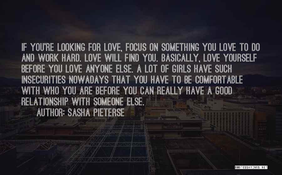 Love Yourself Before Anyone Else Quotes By Sasha Pieterse