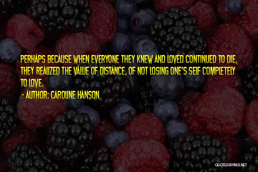 Loved One Quotes By Caroline Hanson