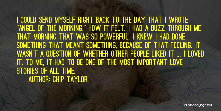 Loved One Quotes By Chip Taylor
