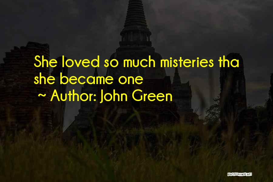 Loved One Quotes By John Green