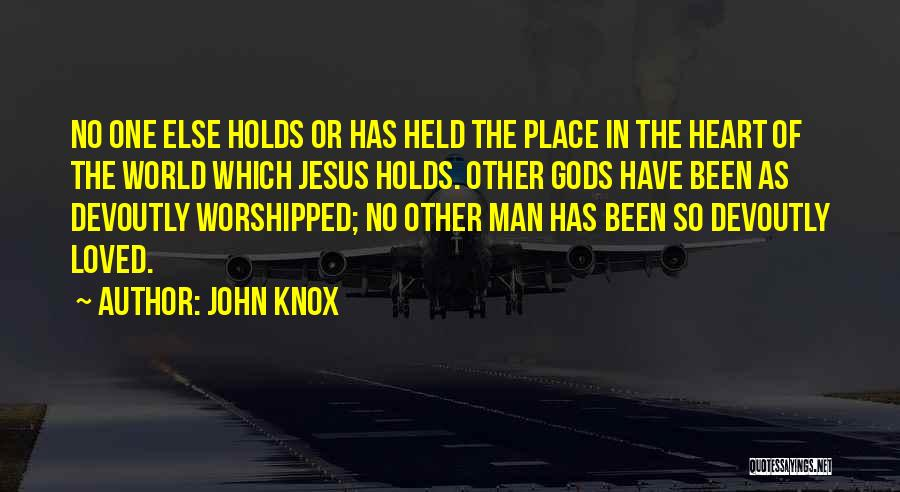 Loved One Quotes By John Knox