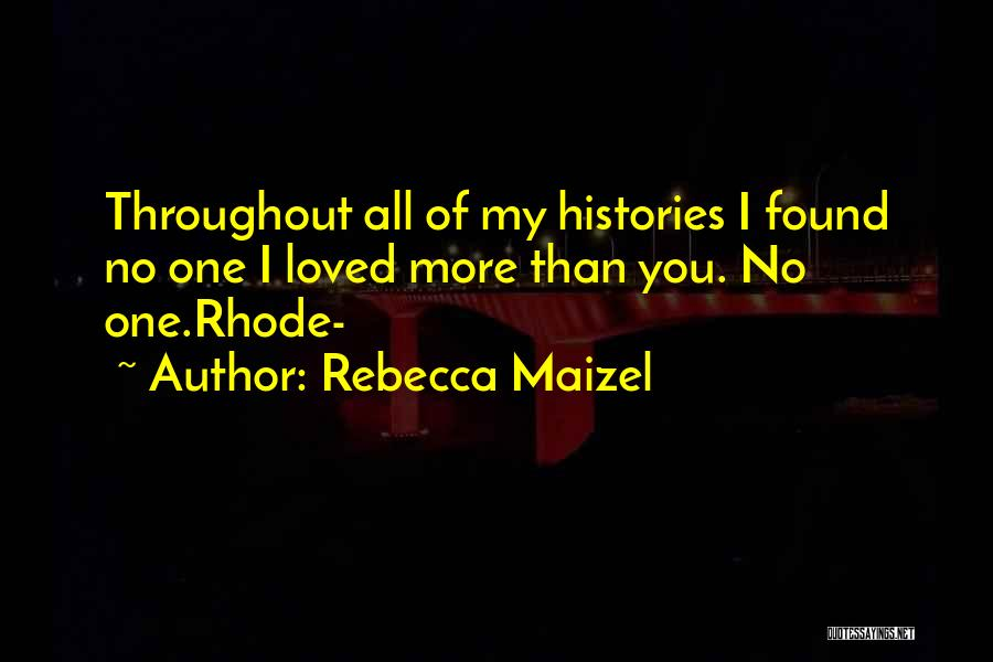 Loved One Quotes By Rebecca Maizel