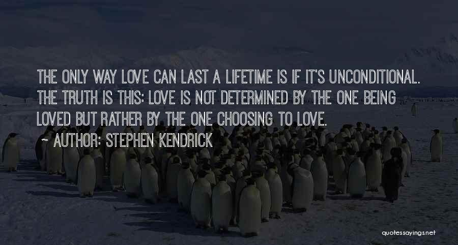 Loved One Quotes By Stephen Kendrick